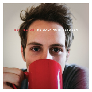 Ben Rector - Life Keeps Moving On