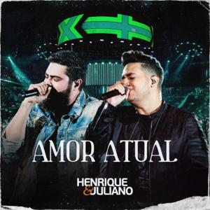 Henrique & Juliano - Amor Atual (Ao Vivo)