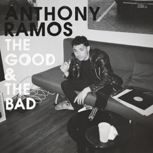 Anthony Ramos - The Good & the Bad