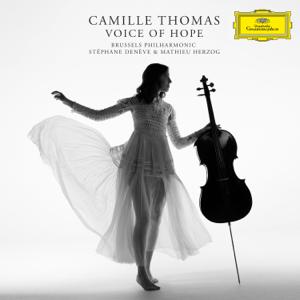 Camille Thomas, Brussels Philharmonic, Stéphane Denève & Mathieu Herzog - Voice of Hope