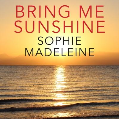 Bring Me Sunshine - Single - Sophie Madeleine