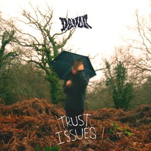 Devon - TRUST ISSUES