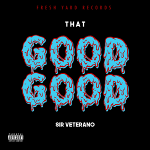 Sir Veterano - That Good Good