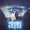 Brave Don Diablo VIP Mix Single
