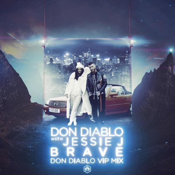 Brave (Don Diablo VIP Mix) - Single