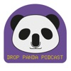 Drop Panda Podcast