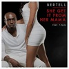 She Get It from Her Mama feat T Pain Single