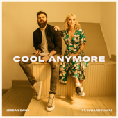 Cool Anymore (feat. Julia Michaels) - Jordan Davis Cover Art