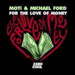 MOTi & Michael Ford - For the Love of Money