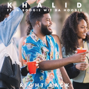 Khalid – Right Back