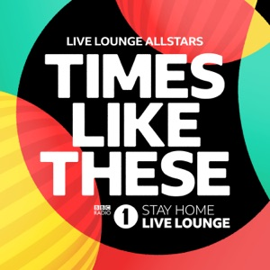 Times Like These (BBC Radio 1 Stay Home Live Lounge) - Single