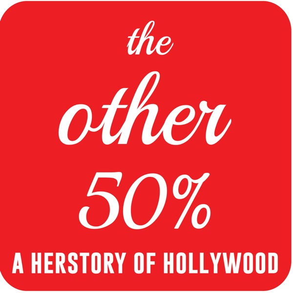 The Other 50% - a herstory of hollywood
