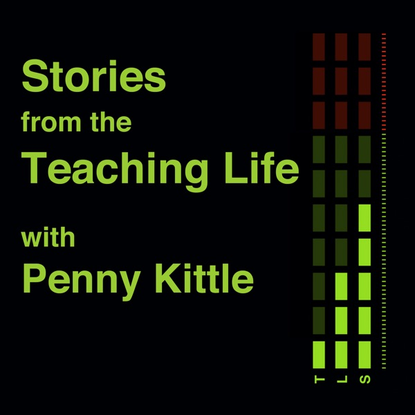 Stories from the Teaching Life with Penny Kittle