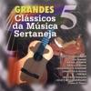 Grandes Clássicos da Música Sertaneja, Vol. 5