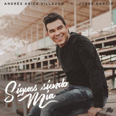 Sigues Siendo Mía - Single - Andrés Ariza Villazón