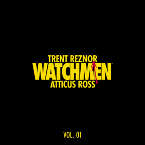 Trent Reznor & Atticus Ross - Watchmen: Volume 1 (Music from the HBO Series)