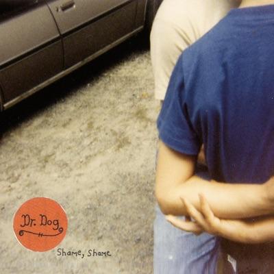 Shame, Shame (Deluxe Edition) - Dr. Dog