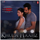 Khuda Haafiz From The Body   Arko & Arijit Singh - Arko & Arijit Singh
