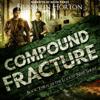 Franklin Horton - Compound Fracture: The Locker Nine Series, Book 3 (Unabridged)  artwork