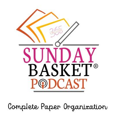 Sunday Basket Paper Organization Podcast