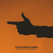 A War on Everything - The Glorious Sons - The Glorious Sons