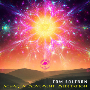 Tom Soltron - Agharta Movement Meditation