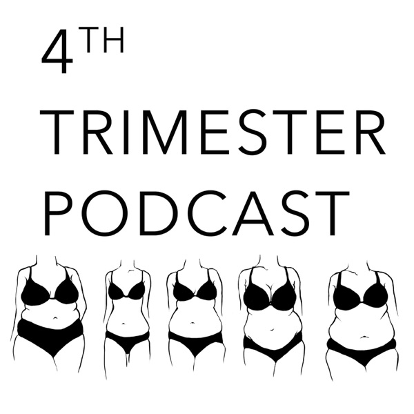 The 4th Trimester Podcast: Parenthood. Politics. Positivity.