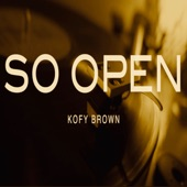 Kofy Brown - So Open