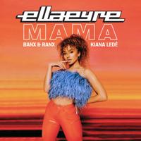 Mama (feat. Kiana Ledé)-Ella Eyre & Banx & Ranx