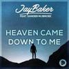 Jay Baker - Heaven Came Down to Me (feat. Sander Nijbroek) artwork