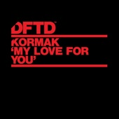Kormak - My Love For You