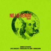 No Lo Vendo (feat. Boobassking) [Remix] - Quimico Ultra Mega, Lapiz Conciente & Musicologo The Libro