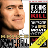 If Chins Could Kill: Confessions of a B Movie Actor (Unabridged)
