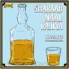 Sharaab Naal Rajiya feat Aman Dhaliwal Prabh Ubhi Single