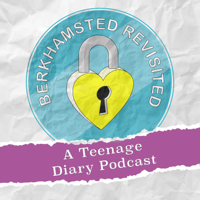 Podcast cover art for Berkhamsted Revisited: A Teenage Diary Podcast
