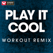 Play It Cool (Extended Workout Remix) - Power Music Workout - Power Music Workout