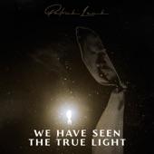 We Have Seen the True Light artwork