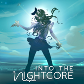 Let Her Go - Into The Nightcore