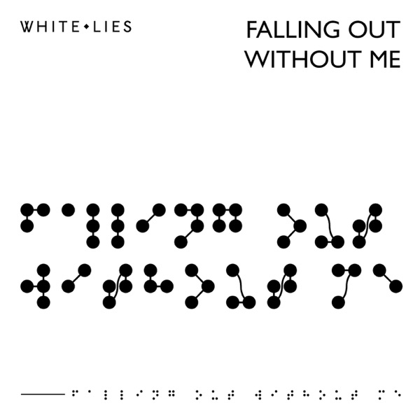 White Lies - Falling Out Without Me
