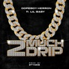 2-much-drip-feat-lil-baby-single