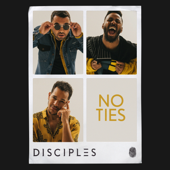 No Ties (Extended) - Disciples