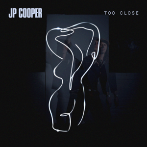 JP Cooper - Too Close - EP