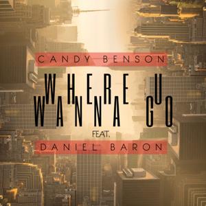 Candy Benson - Where U Wanna Go feat. Daniel Baron