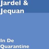 Jardel;Jequan - In De Quarantine