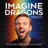 Peter Hollens - Imagine Dragons Medley: Radioactive / Believer / Gold / It's Time /Demons / Shots / On Top of the World / Natural (feat. Chase Holfelder)