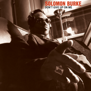 Don't Give up on Me - Solomon Burke
