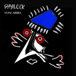 Yoni Arbel - Shylock