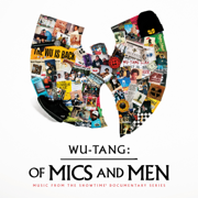 Of Mics and Men (Music from the Showtime Documentary Series) - Wu-Tang Clan - Wu-Tang Clan
