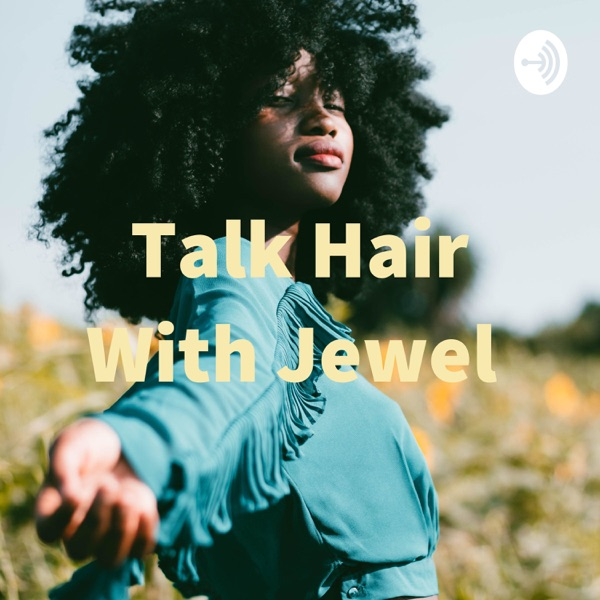 Talk Hair With Jewel