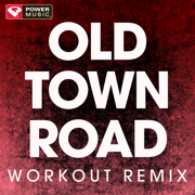Old Town Road (Remix) [Workout Remix] - Power Music Workout - Power Music Workout